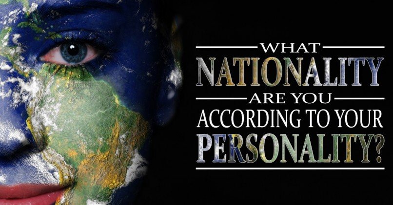 Let Us Guess What Your Nationality Is Based On Your