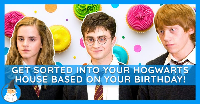Letu0027s Sort You Into Your Harry Potter House Based On Your Birthday