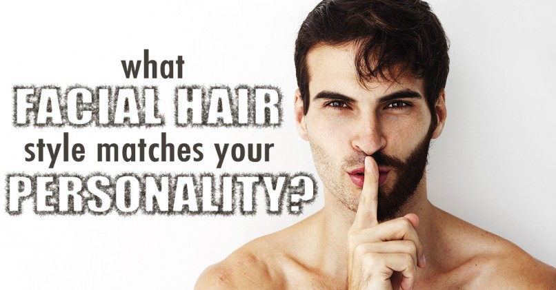 Hair Style Quiz: What Facial Hair Style Matches Your Personality?