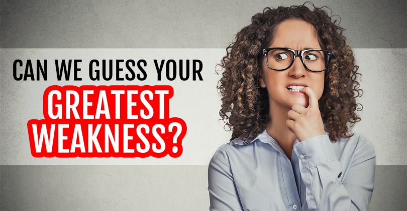 Can We Guess Your Greatest Weakness? | MagiQuiz