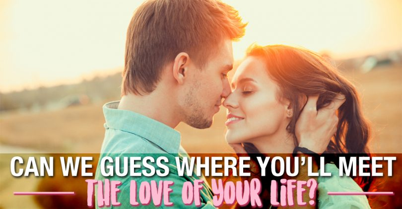 We Know Where You'll Meet The Love Of Your Life | MagiQuiz