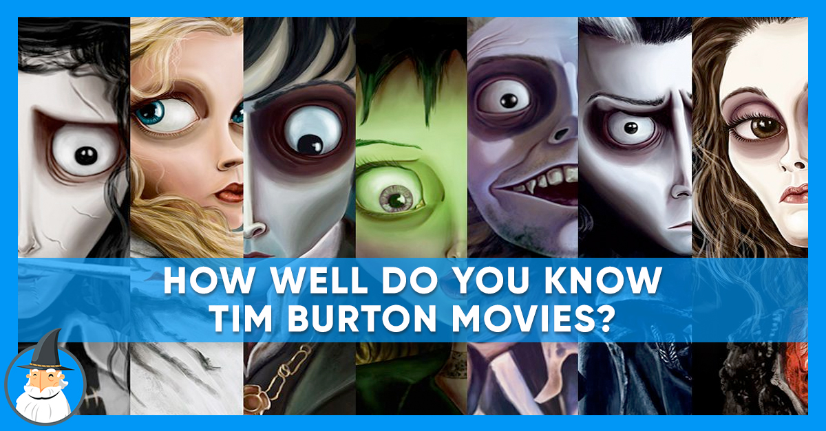 If You\u0027re a True Tim Burton Fan, You Can Get 100% on This
