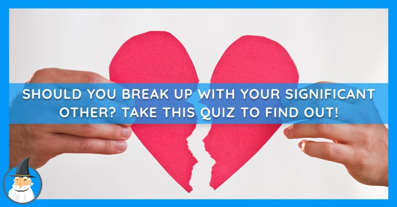 Should I Break Up With My Significant Other? | MagiQuiz