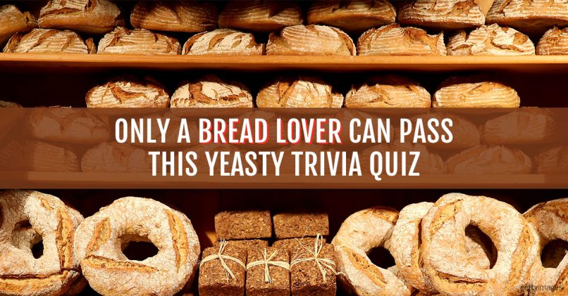 Only a Bread Lover Can Pass This Yeasty Trivia Quiz | MagiQuiz