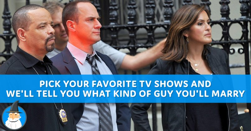 Can we guess what type of guy you 39 ll marry based on your - Your favorite show ...