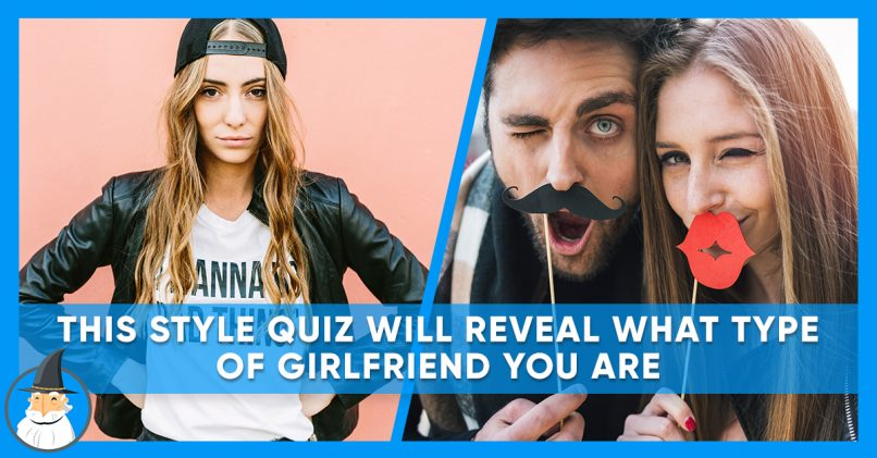 What Type Of Girlfriend Are You Based On Your Style Magiquiz