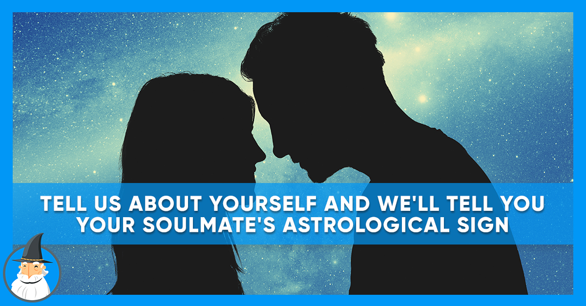 We Know Your Soulmate's Astrological Sign | MagiQuiz