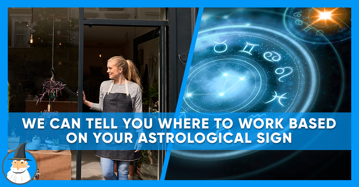 What Should Your Job Really Be Based on Your Zodiac Sign